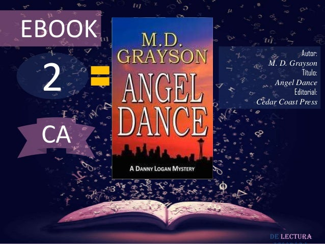 EBOOK                     Autor: 2           M. D. Grayson                     Título:             Angel Dance            ...