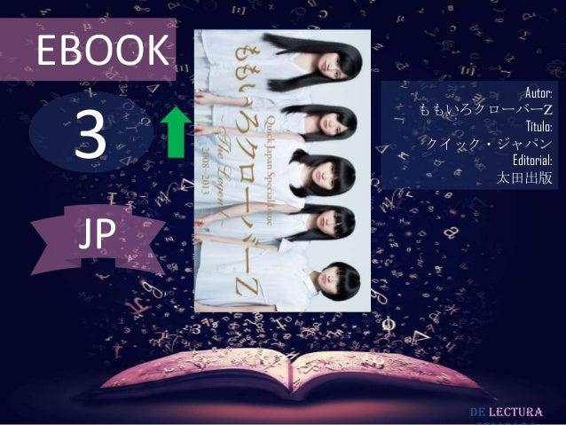 EBOOK                  Autor: 3        ももいろクローバーZ                  Título:         クイック・ジャパン               Editorial:     ...