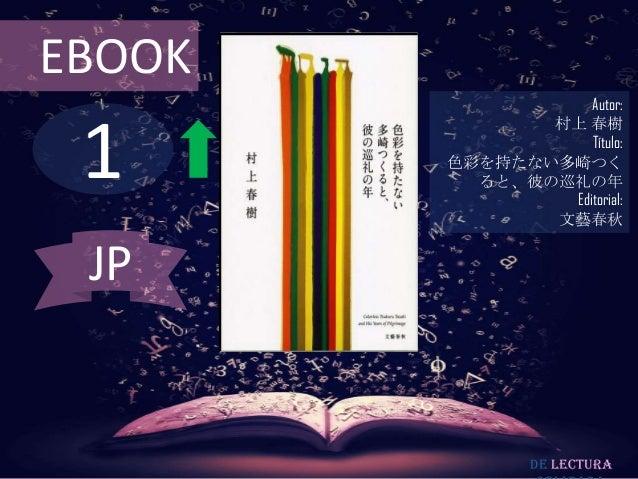EBOOK                   Autor: 1               村上 春樹                   Título:        色彩を持たない多崎つく          ると、彼の巡礼の年      ...