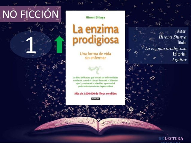 NO FICCIÓN  1  Autor: Hiromi Shinya Título: La enzima prodigiosa Editorial: Aguilar  De lectura