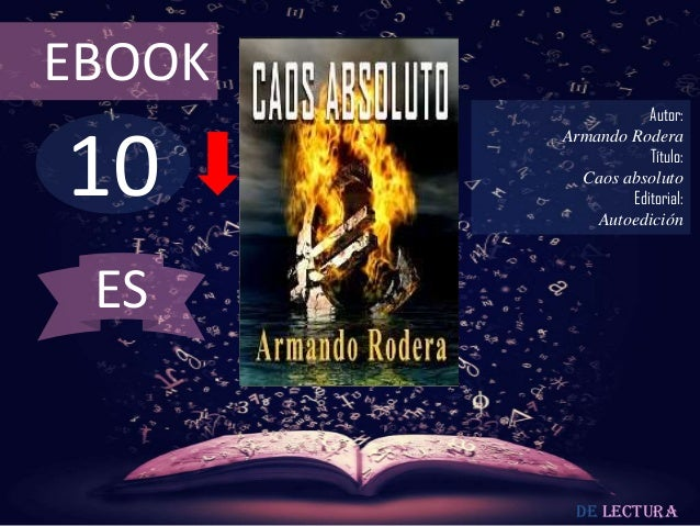 EBOOK  10  Autor: Armando Rodera Título: Caos absoluto Editorial: Autoedición  ES  De lectura