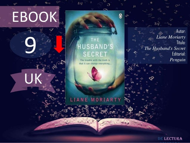 EBOOK  9  Autor: Liane Moriarty Título: The Husband's Secret Editorial: Penguin  UK  De lectura