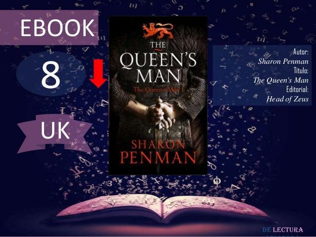 EBOOK  8  Autor: Sharon Penman Título: The Queen's Man Editorial: Head of Zeus  UK  De lectura