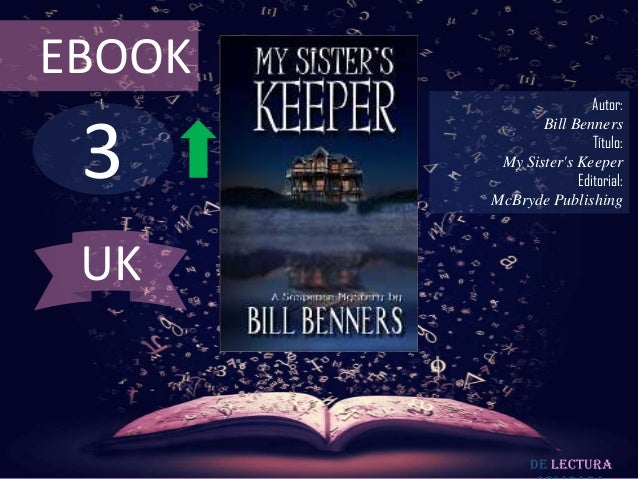 EBOOK  3  Autor: Bill Benners Título: My Sister's Keeper Editorial: McBryde Publishing  UK  De lectura