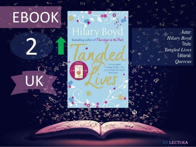EBOOK  2  Autor: Hilary Boyd Título: Tangled Lives Editorial: Quercus  UK  De lectura