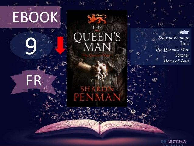 EBOOK  9  Autor: Sharon Penman Título: The Queen's Man Editorial: Head of Zeus  FR  De lectura
