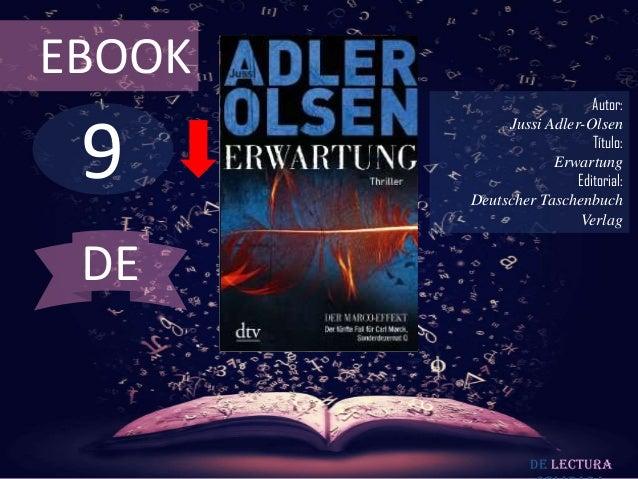 EBOOK  9  Autor: Jussi Adler-Olsen Título: Erwartung Editorial: Deutscher Taschenbuch Verlag  DE  De lectura