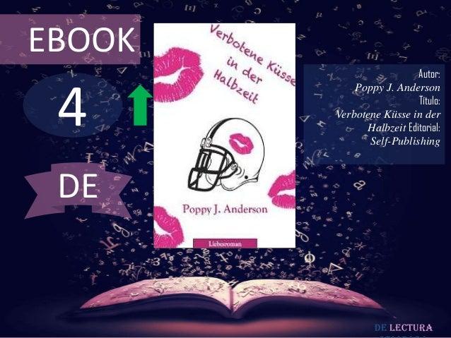 EBOOK  4  Autor: Poppy J. Anderson Título: Verbotene Küsse in der Halbzeit Editorial: Self-Publishing  DE  De lectura