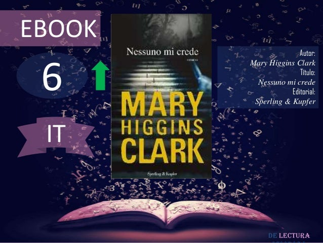 EBOOK  6  Autor: Mary Higgins Clark Título: Nessuno mi crede Editorial: Sperling & Kupfer  IT  De lectura