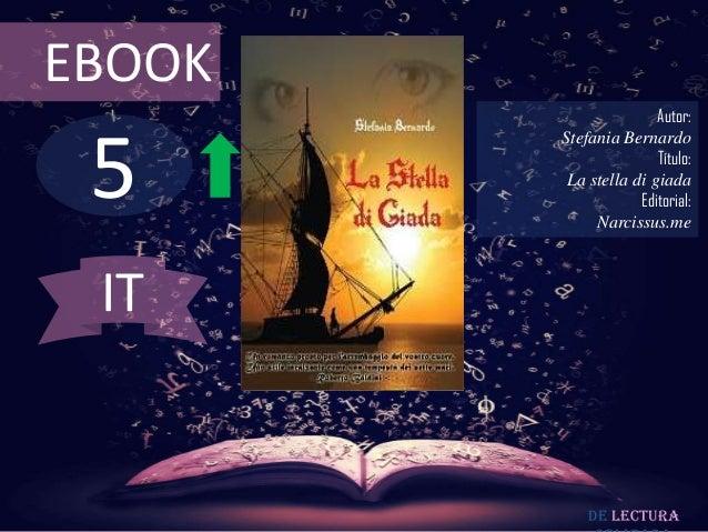 EBOOK  5  Autor: Stefania Bernardo Título: La stella di giada Editorial: Narcissus.me  IT  De lectura