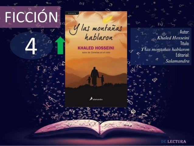FICCIÓN  4  Autor: Khaled Hosseini Título: Y las montañas hablaron Editorial: Salamandra  De lectura