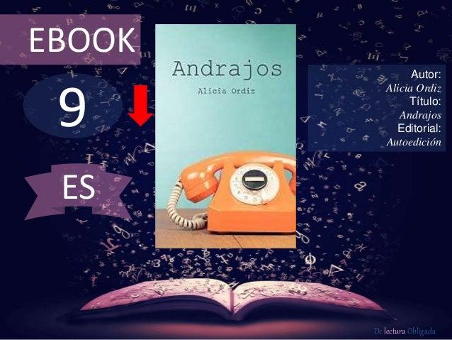 EBOOK  9  Autor:  Alicia Ordiz  Título:  Andrajos  Editorial:  Autoedición  De lectura Obligada  ES