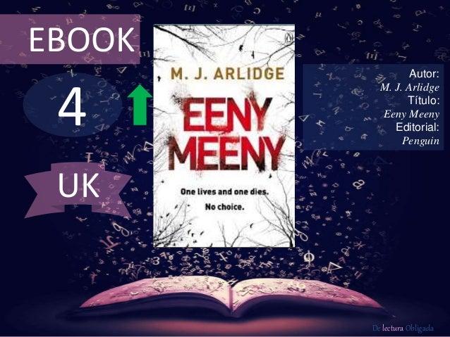 EBOOK  4  Autor:  M. J. Arlidge  Título:  Eeny Meeny  Editorial:  Penguin  De lectura Obligada  UK