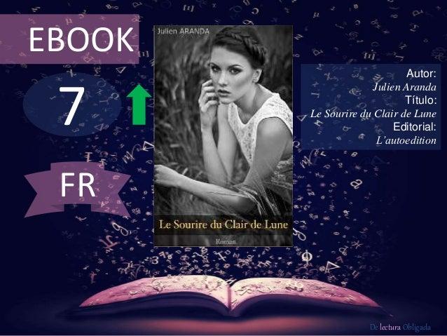 EBOOK  7  Autor:  Julien Aranda  Título:  Le Sourire du Clair de Lune  Editorial:  L'autoedition  De lectura Obligada  FR