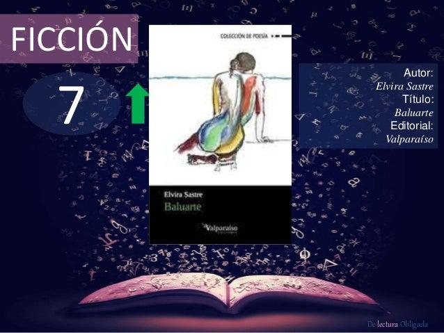 FICCIÓN  7  Autor:  Elvira Sastre  Título:  Baluarte  Editorial:  Valparaíso  De lectura Obligada