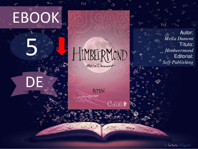 EBOOK  5  Autor:  Mella Dumont  Título:  Himbeermond  Editorial:  Self-Publishing  De lectura Obligada  DE
