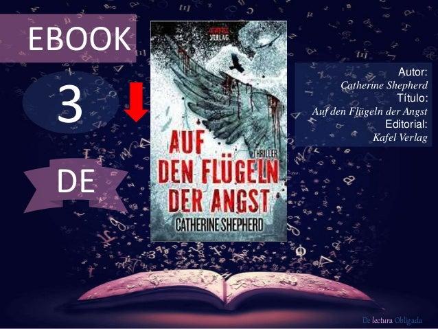 EBOOK  3  Autor:  Catherine Shepherd  Título:  Auf den Flügeln der Angst  Editorial:  Kafel Verlag  De lectura Obligada  D...