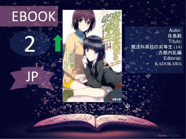 EBOOK  2  Autor:  佐島勤  Título:  魔法科高校の劣等生(14)  古都内乱編  Editorial:  KADOKAWA  De lectura Obligada  JP