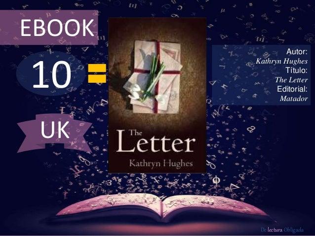 10 EBOOK Autor: Kathryn Hughes Título: The Letter Editorial: Matador De lectura Obligada UK