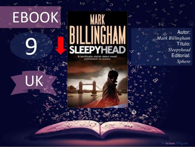 9 EBOOK Autor: Mark Billingham Título: Sleepyhead Editorial: Sphere De lectura Obligada UK