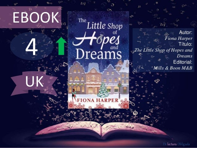 4 EBOOK Autor: Fiona Harper Título: The Little Shop of Hopes and Dreams Editorial: Mills & Boon M&B De lectura Obligada UK