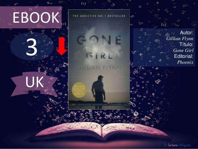 3 EBOOK Autor: Gillian Flynn Título: Gone Girl Editorial: Phoenix De lectura Obligada UK