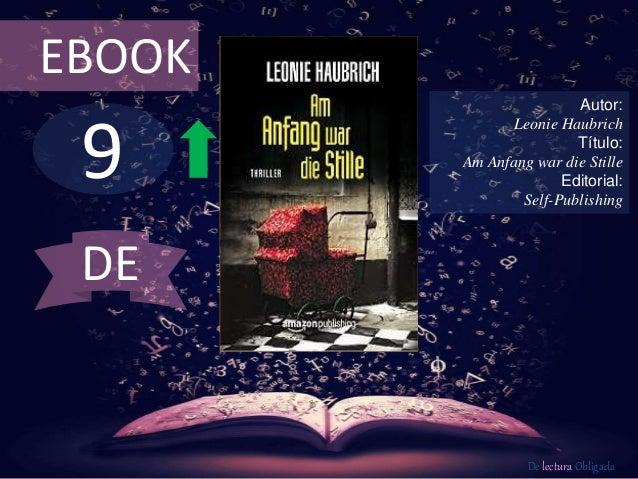 9 EBOOK Autor: Leonie Haubrich Título: Am Anfang war die Stille Editorial: Self-Publishing De lectura Obligada DE