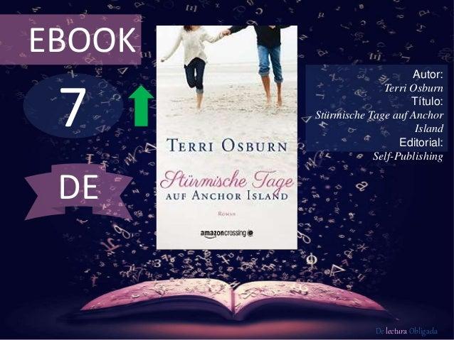 7 EBOOK Autor: Terri Osburn Título: Stürmische Tage auf Anchor Island Editorial: Self-Publishing De lectura Obligada DE