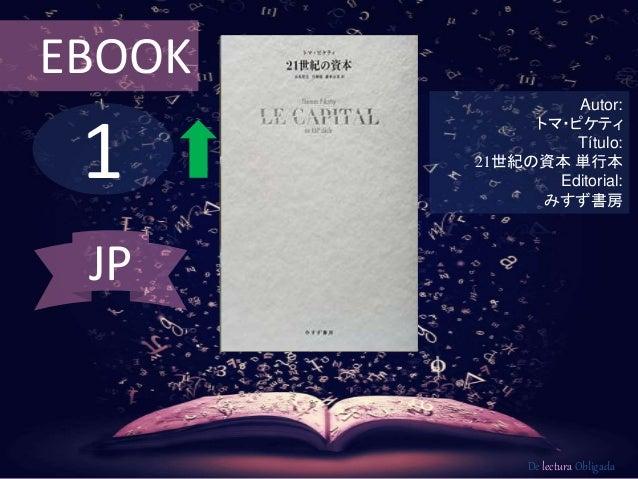 1 EBOOK Autor: トマ・ピケティ Título: 21世紀の資本 単行本 Editorial: みすず書房 De lectura Obligada JP