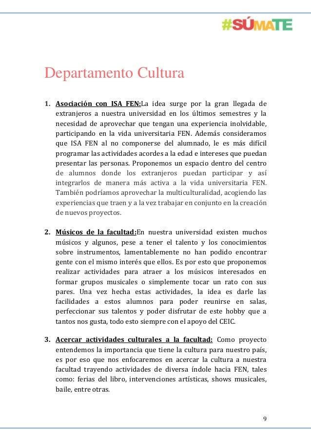 Departamento Cultura 1. Asociación con ISA FEN:La idea surge por la gran llegada de extranjeros a nuestra universidad en l...