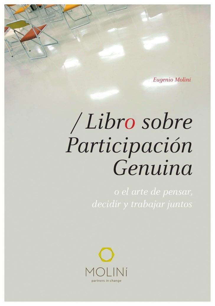 Eugenio Moliní / Libro sobreParticipación      Genuina       o el arte de pensar,  decidir y trabajar juntos  partners in ...