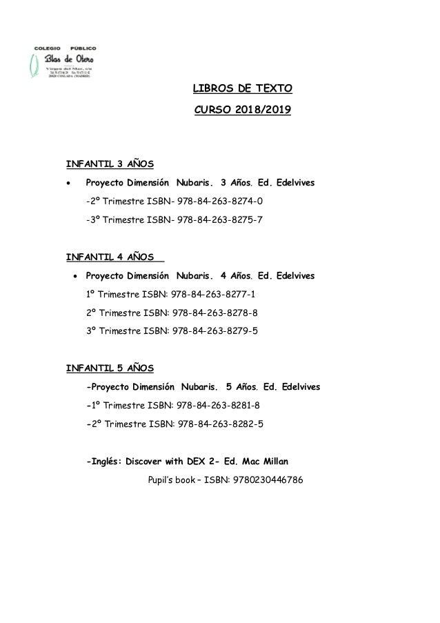 LIBROS DE TEXTO CURSO 2018/2019 INFANTIL 3 AÑOS  Proyecto Dimensión Nubaris. 3 Años. Ed. Edelvives -2º Trimestre ISBN- 97...