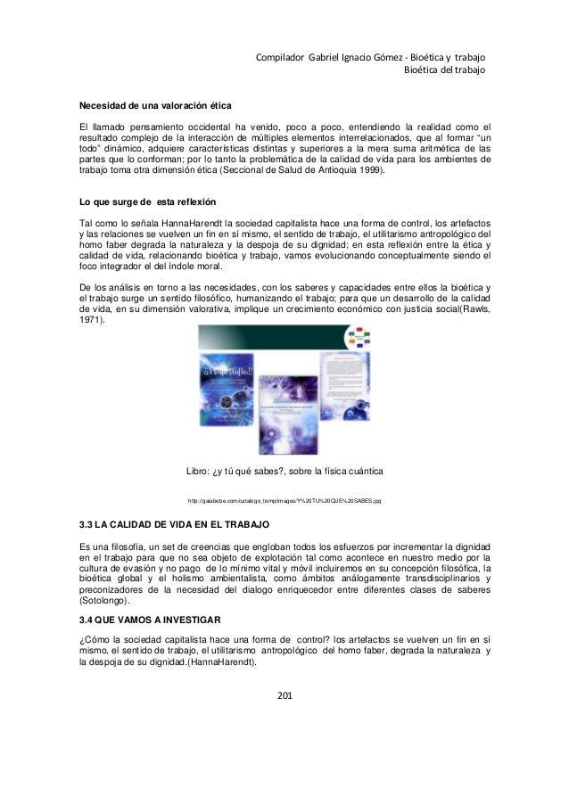 201 Compilador Gabriel Ignacio Gómez - Bioética y trabajo Bioética del trabajo Necesidad de una valoración ética El llamad...