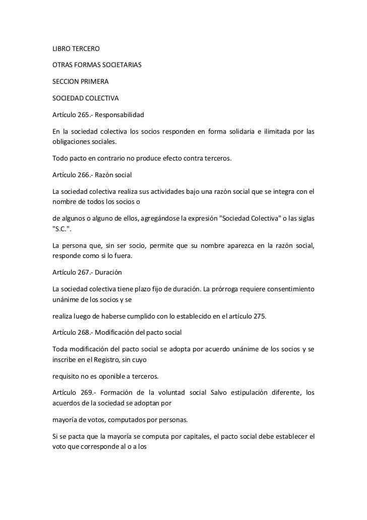 LIBRO TERCERO<br />OTRAS FORMAS SOCIETARIAS<br />SECCION PRIMERA<br />SOCIEDAD COLECTIVA<br />Artículo 265.- Responsabilid...