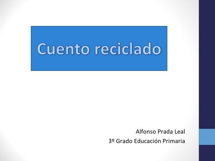 Alfonso Prada Leal3º Grado Educación Primaria