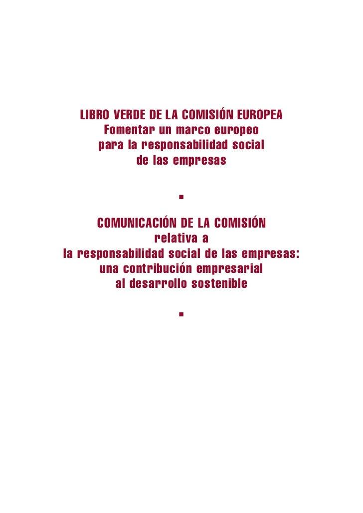 LIBRO VERDE DE LA COMISIÓN EUROPEA      Fomentar un marco europeo     para la responsabilidad social            de las emp...