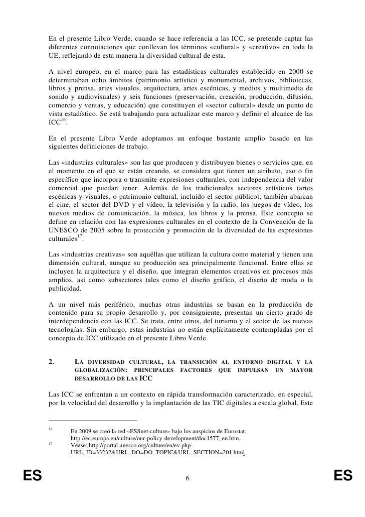 En el presente Libro Verde, cuando se hace referencia a las ICC, se pretende captar las     diferentes connotaciones que c...