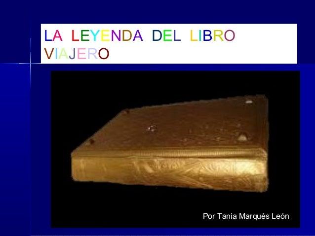 LA LEYENDA DEL LIBRO VIAJERO Por Tania Marqués León