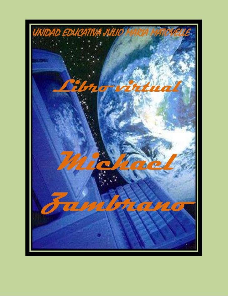 UNIDAD EDUCATIVA JULIO MARIA MATOVELLE    Libro virtual   Michael  Zambrano