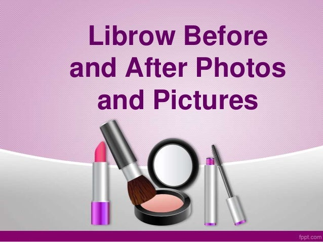 Librow Before and After Photos and Pictures