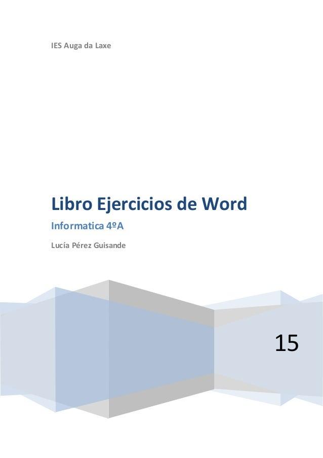 IES Auga da Laxe 15 Libro Ejercicios de Word Informatica 4ºA Lucía Pérez Guisande