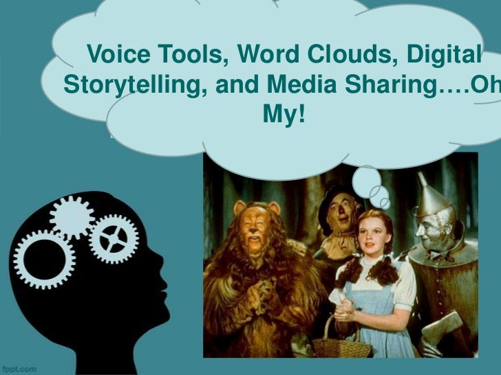 Voice Tools, Word Clouds, Digital           Voice Threads, WordStorytelling, and Media Sharing….Oh            Clouds, and ...