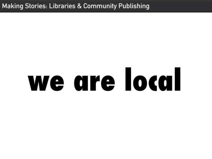 Making Stories: Libraries & community publishing Slide 2