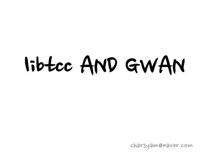 libtcc AND GWAN         charsyam@naver.com