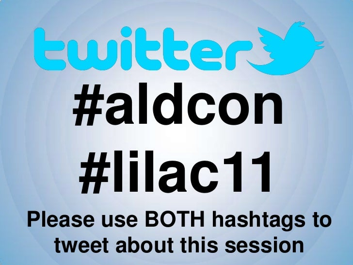 #aldcon #lilac11<br />Please use BOTH hashtags to tweet about this session<br />