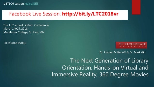The Next Generation of Library Orientation. Hands-on Virtual and Immersive Reality, 360 Degree Movies LIBTECH session; ed....