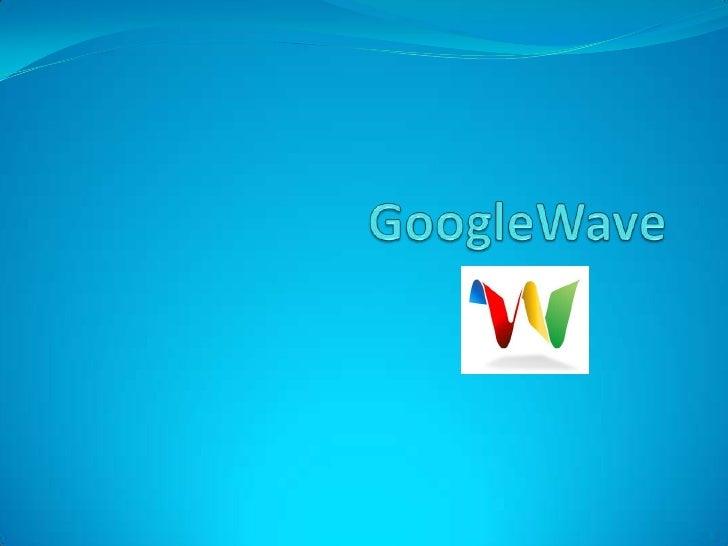GoogleWave<br />