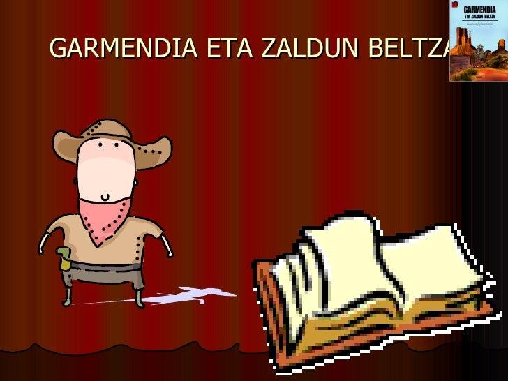 GARMENDIA ETA ZALDUN BELTZA