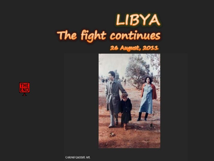 LIBYA<br />The fight continues<br />26 August, 2011<br />