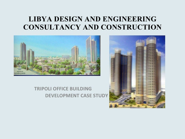 LIBYA DESIGN AND ENGINEERING CONSULTANCY AND CONSTRUCTION TRIPOLI OFFICE BUILDING  DEVELOPMENT CASE STUDY